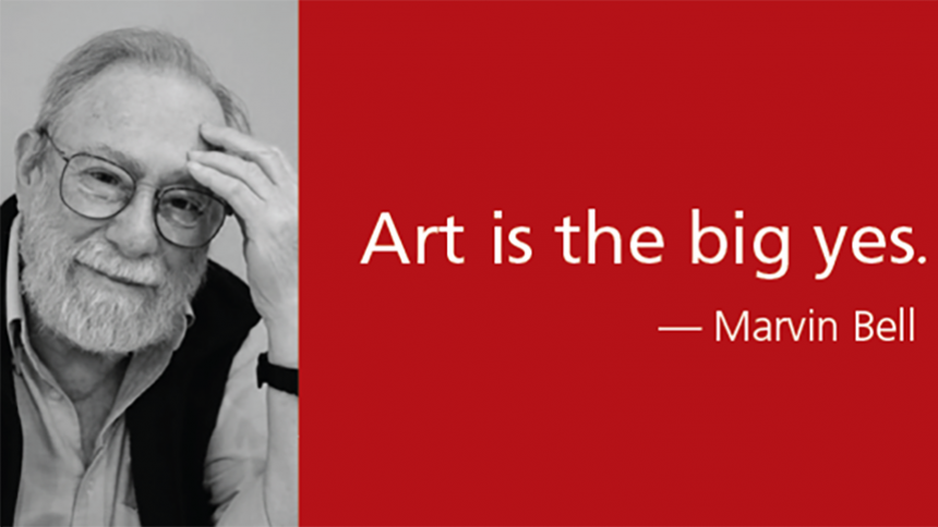 "Marvin Bell image and quote ""Art is the Big Yes"""