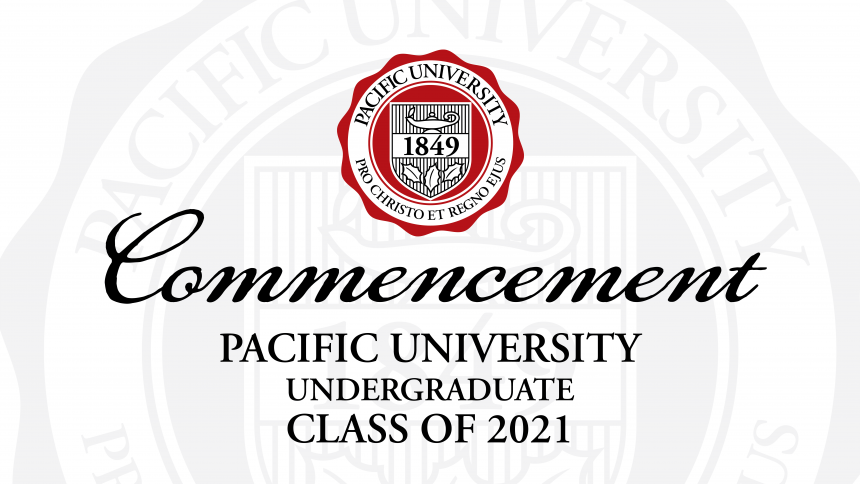 Commencement Pacific University Undergraduate Class of 2021