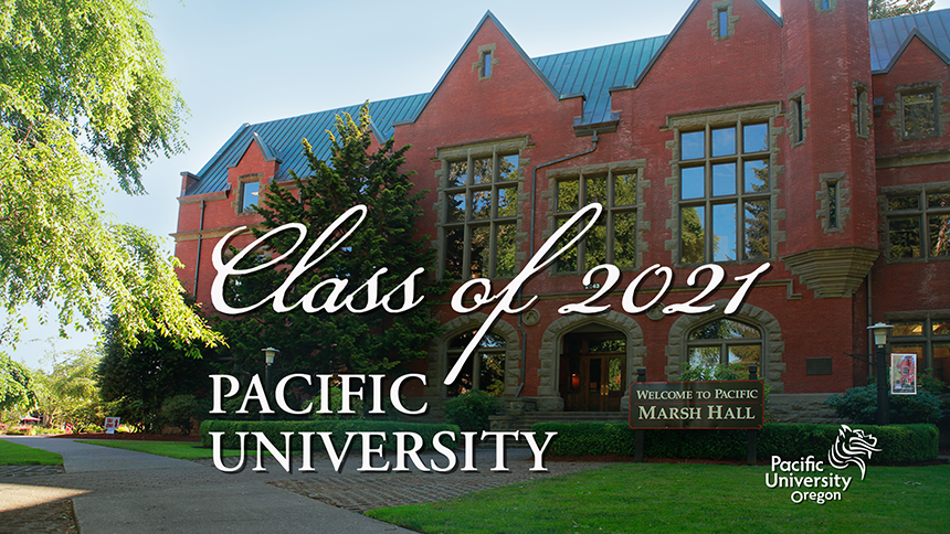 """The words """"Class of 20021 Pacific University"""" on a photo of Marsh Hall"""