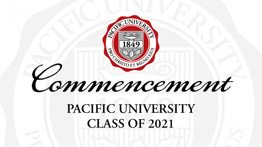 Commencement | Pacific University | Class of 2021